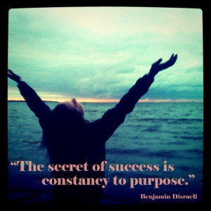 The secret of success is constancy to purpose.