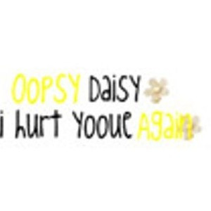Oopsy daisy quote by AJ Credit!!