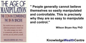 Quote: Wilson Bryan Key on the age of manipulation