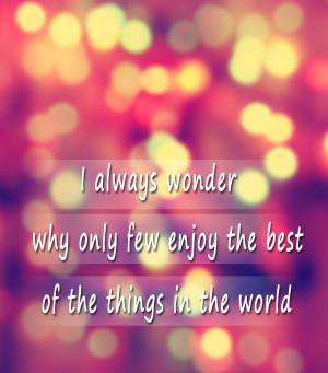 Always Wonder Why The Best