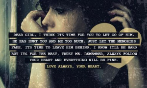 Dear Girl, I think its time for you to let go of him. He has hurt you ...
