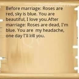 Before marriage roses are red sky is blue you are beautiful quote