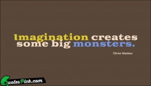 ... Creates Some Big Monsters by olivier-martinez Picture Quotes