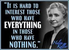 Social justice quote. Helen Keller. They have lost their compassion ...