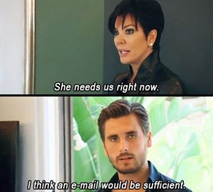 LOL. Funny. Scott Disick and Kris Jenner.