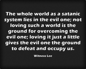 in the evil one; not loving such a world is the ground for overcoming ...