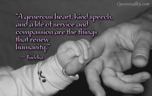 Humanity Quotes: A Generous Heart, Kind Speech And A Life Of Service