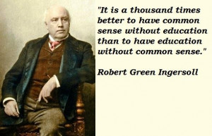 Robert green ingersoll famous quotes 1