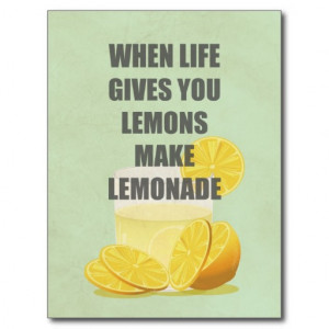 when_life_gives_you_lemons_make_lemonade_quotes_postcard ...