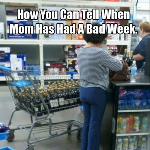 funny pictures when mom had a bad week wanna joke.com