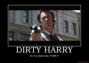 DIRTY HARRY - Do You feel lucky, PUNK!? demotivational poster