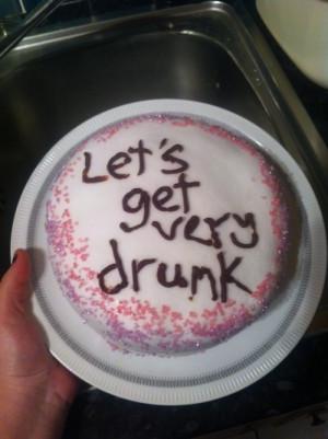 Lets get very drunk