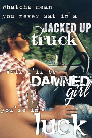 ... Quotes Music, Country Songs, Paths Quotes, Songs Trucks, Lyrics Justin