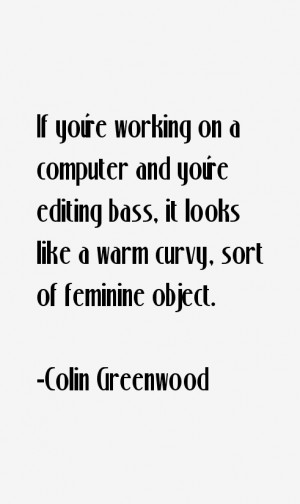 Colin Greenwood Quotes amp Sayings