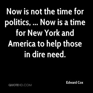 Now is not the time for politics, ... Now is a time for New York and ...