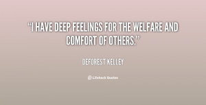 have deep feelings for the welfare and comfort of others.""