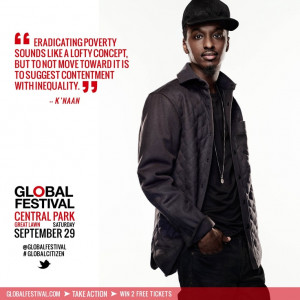 with inequality k naan on why he s part of the global citizen movement ...