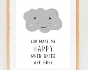 Inspirational Quote Printable Art - You make me happy when skies are ...