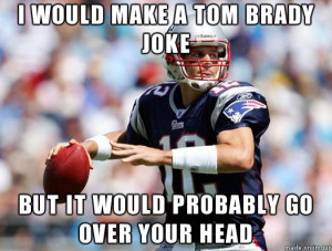 would make a tom brady joke tags funny brady joke