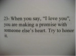 When you say, I love you, you are making a promise with someone else ...