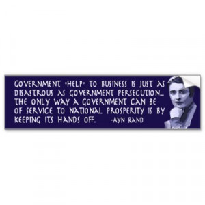 ayn_rand_quote_on_government_help_to_business_bumper_sticker ...