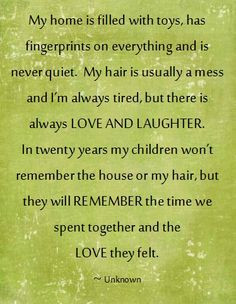 Being a mom and having them be the center of my world is the best ...