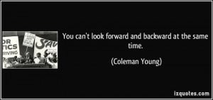 More Coleman Young Quotes