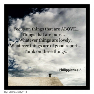 Bible ---truth--- think on good things!
