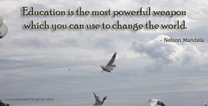 Educational Quotes-Thoughts-Nelson Mandela-Education is very Important