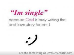im single because