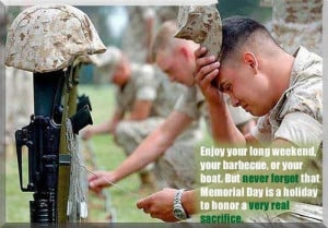 ... Forget That Memorial Day Is A Holiday To Honor A Very Real Sacrifice