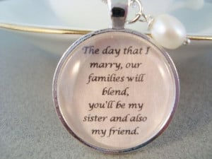 sister in law to be quote pendant by SweetlySpokenJewelry, Would be ...
