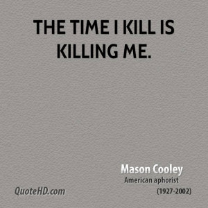 Mason Cooley Time Quotes