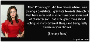 After 'Prom Night' I did two movies where I was playing a prostitute ...