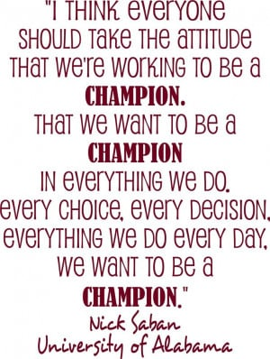 Nick Saban University of Alabama Football Coach quote I think everyone ...