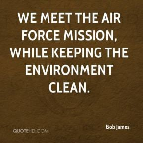 We meet the Air Force mission, while keeping the environment clean.