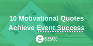 10 Motivational Quotes To Achieve Event Success