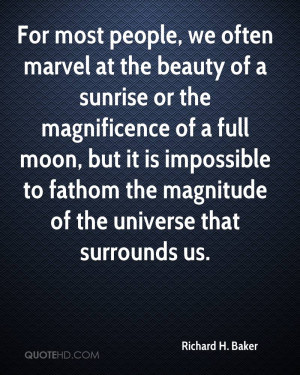 For most people, we often marvel at the beauty of a sunrise or the ...