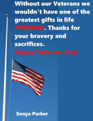 Without our Veterans we wouldn't have one of the greatest gifts in ...