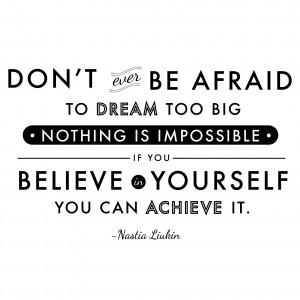 Dream Believe Achieve Quote