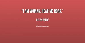 quote-Helen-Reddy-i-am-woman-hear-me-roar-30856.png
