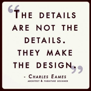 Details make a design - Wise Words