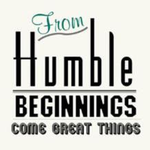 keywords humble beginnings great author unknown quotes