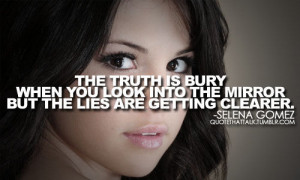 The truth is bury when you look into the mirror but the lies getting ...
