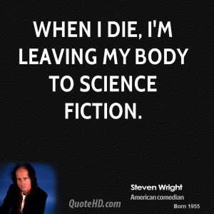 steven-wright-steven-wright-when-i-die-im-leaving-my-body-to-science ...