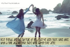 heart-fairytale:Best friends are the fairytale of life… They've ...
