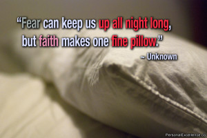 "Inspirational Quote: ""Fear can keep us up all night long, but faith ..."