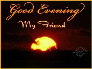 Good Evening My Friend