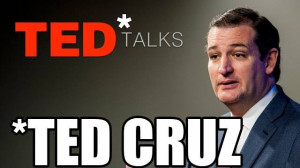 Sen. Ted Cruz : George W. Bush Level Of Hilarious And Crazy Quotes