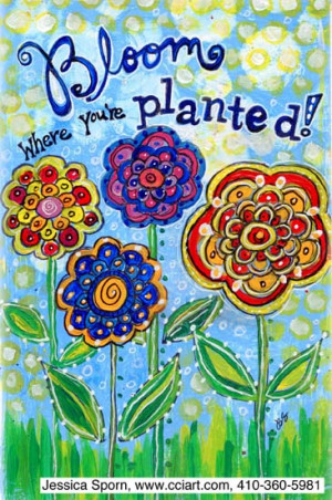 Bloom Where You Are Planted By Reba Altizer